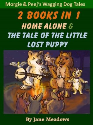 Home Alone & The Tale of the Little Lost Puppy: 2 Books in One Special Edition USA Version. Beautifully Illustrated Children's Books