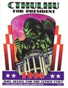 Cthulhu for President Kit: Why Settle for the Lesser Evil?