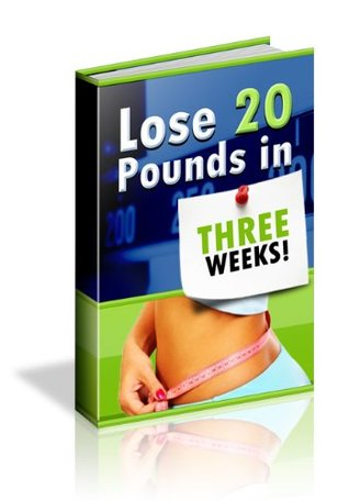 How To Lose 20 Pounds In Three Weeks: Weight Loss Guide