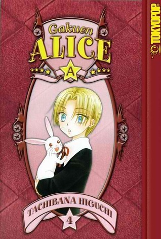 Gakuen Alice, Vol. 04 by Tachibana Higuchi