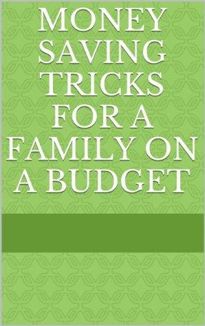 Money Saving Tricks for a Family on a Budget
