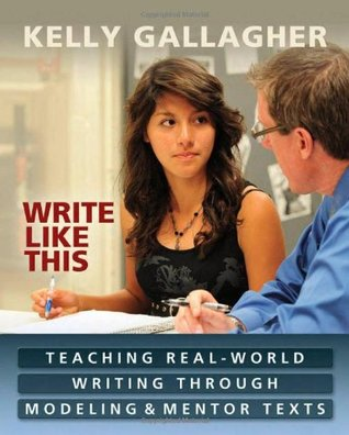 Write Like This by Kelly Gallagher
