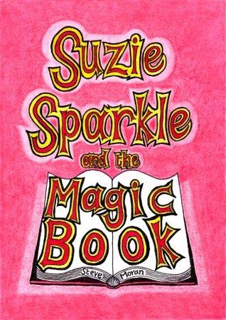 Suzie Sparkle and the Magic Book : a book for children age 8/9/10/11/12 (childrens books)