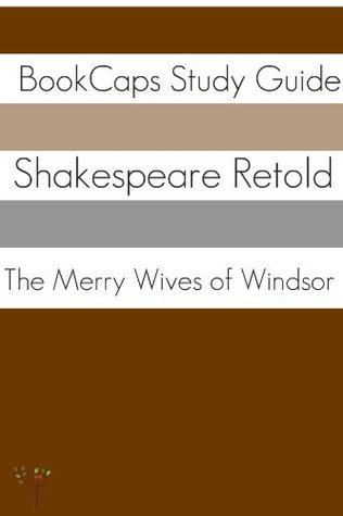 The Merry Wives of Windsor In Plain and Simple English (A Modern Translation and the Original Version)