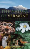 The Nature of Vermont: Introduction and Guide to a New England Environment (Green Mountain Power Books)