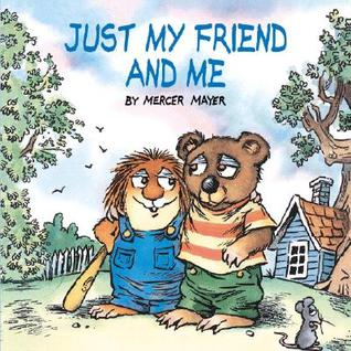 Just My Friend and Me by Mercer Mayer