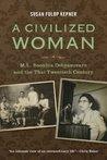 A Civilized Woman: M.L. Boonlua Debyasuvarn and the Thai Twentieth Century