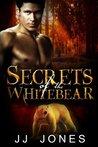Secrets Of The White Werebear by J.J. Jones