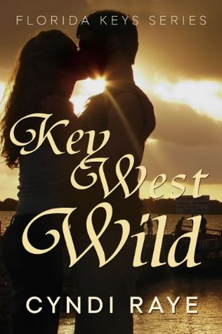 Key West Wild (The Florida Keys Series)