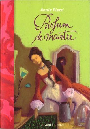 Parfum de meurtre (Les orangers de Versailles, #2)