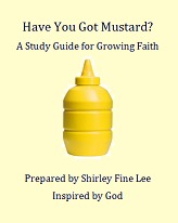 Have You Got Mustard? A Bible Study Guide for Growing Faith