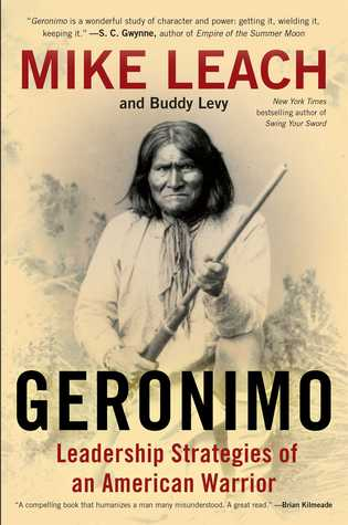 Leadership Strategies of Geronimo: Lessons from an American Warrior