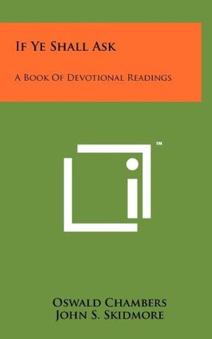 If Ye Shall Ask: A Book Of Devotional Readings