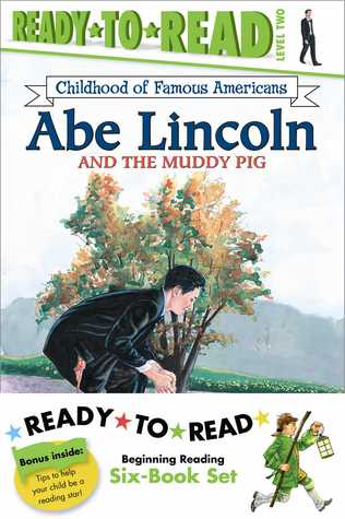 Childhood of Famous Americans Ready-to-Read Value Pack: Abe Lincoln and the Muddy Pig; Albert Einstein; John Adams Speaks for Freedom; George Washington's First Victory; Ben Franklin and His First Kite; Thomas Jefferson and the Ghostriders