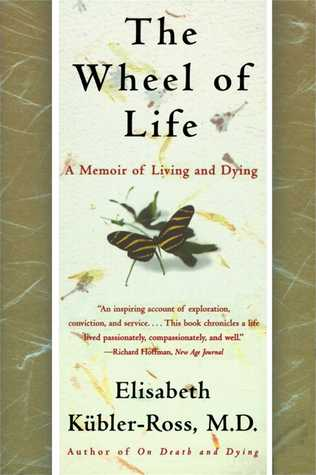 the-wheel-of-life-a-memoir-of-living-and-dying