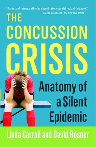 The Concussion Crisis by Linda   Carroll