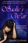 Sadie's War (A Supernatural Uprising Novel, Book 1)