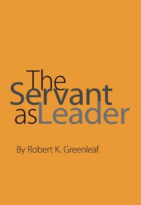 Robert k greenleaf the servant as leader essay