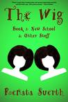 New School & Other Stuff (The Wig #2)