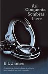 As Cinquenta Sombras Livre by E.L. James