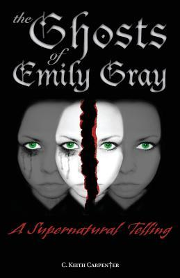 The Ghosts of Emily Gray: A Supernatural Telling