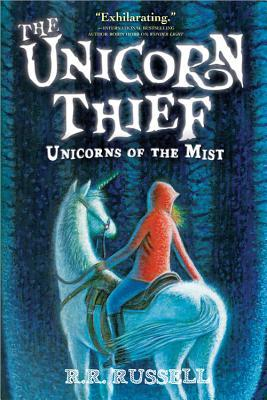 The Unicorn Thief (Unicorns of the Mist, #2)