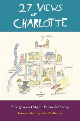 27 Views of Charlotte: The Queen City in Prose & Poetry