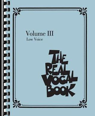 The Real Vocal Book, Volume 3: Low Voice