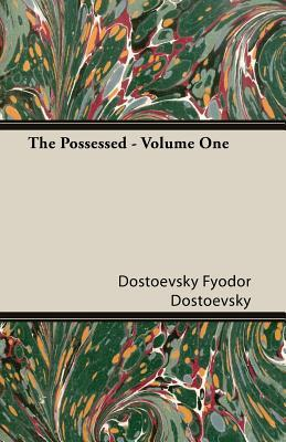 The Possessed - Volume One by Fyodor Dostoyevsky