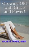Growing Old With Grace and Power / What Is Happiness? (How To Survive As A Woman)
