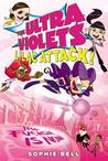 Lilac Attack! (The Ultra Violets, #3)