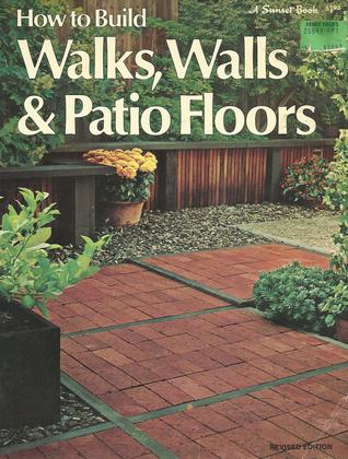 How to Build Walks, Walls and Patio Floors