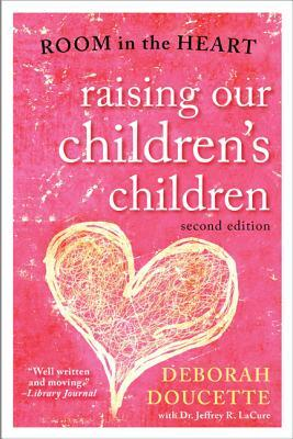 Raising Our Children's Children: Room in the Heart...