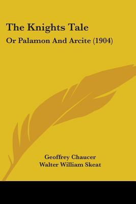 The Knights Tale: Or Palamon And Arcite (1904)