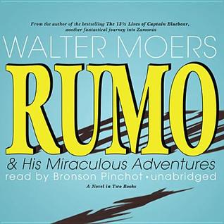 Rumo & His Miraculous Adventures: A Novel in Two Books