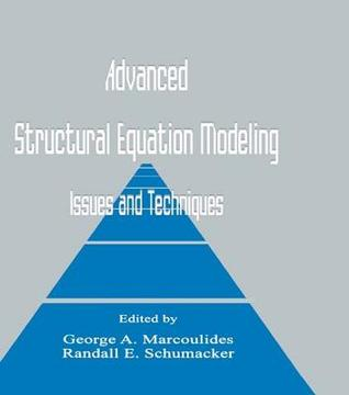 Advanced Structural Equation Modeling: Issues and Techniques