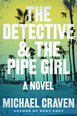The Detective & the Pipe Girl (John Darvelle Mystery #1)