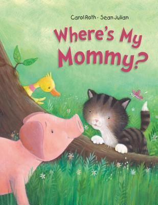 Where's My Mommy? by Carol Roth