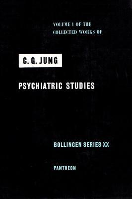 Psychiatric Studies (Collected Works, Vol 1)