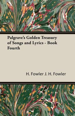 Palgrave's Golden Treasury of Songs and Lyrics - Book Fourth