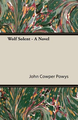 Wolf Solent - A Novel(Wessex 1)