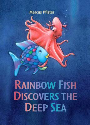 Rainbow Fish Discovers the Deep Sea (Rainbow Fish (North-South Books))