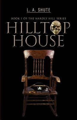 Hilltop House (Book 1 in the Hardly Hill series)