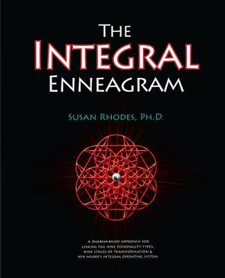 the-integral-enneagram-a-dharma-oriented-approach-for-linking-the-nine-personality-types-nine-stages-of-transformation-ken-wilber-s-integral-operating-system