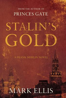 Stalin's Gold by Mark   Ellis