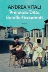 Premiata Ditta Sorelle Ficcadenti by Andrea Vitali