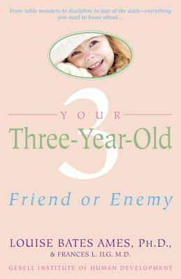 your three-year-old: friend or enemylouise bates ames