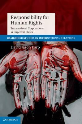 Responsibility for Human Rights: Transnational Corporations in Imperfect States