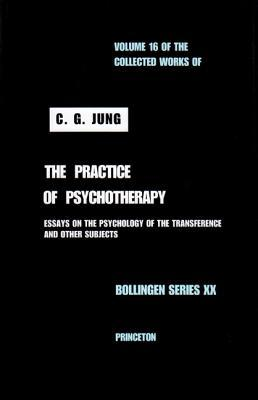 The Practice of Psychotherapy (Collected Works, Vol 16)