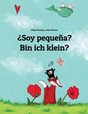 ¿Soy pequeña? Bin Ich Klein? por Philipp Winterberg, Nadja Wichmann, Manuel Bernal Marquez
